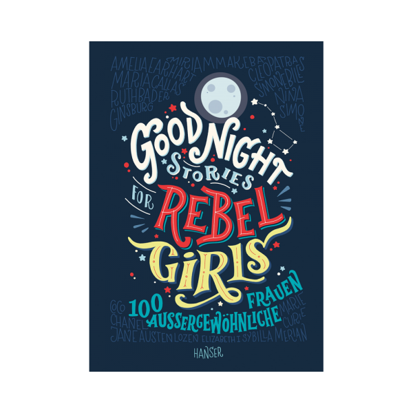 Good Night Stories for Rebel Girls Kopie 600x600 - Good Night Stories for Rebel Girls - 100 aussergewöhnliche Frauen